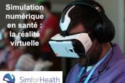 Simulation numérique en santé : la réalité virtuelle