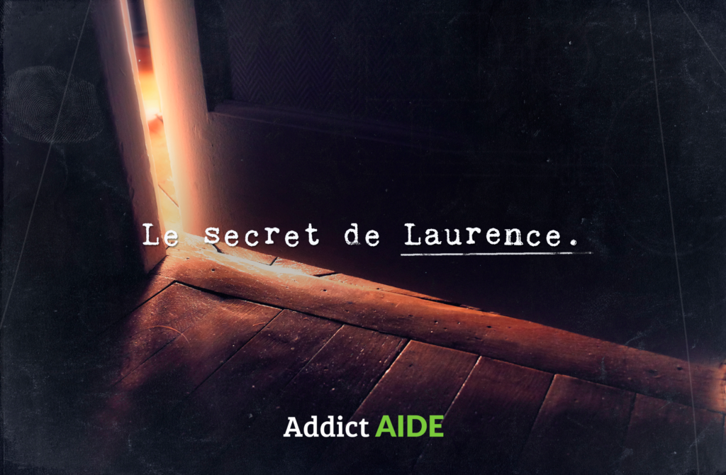 Addict Aide : le secret de Laurence